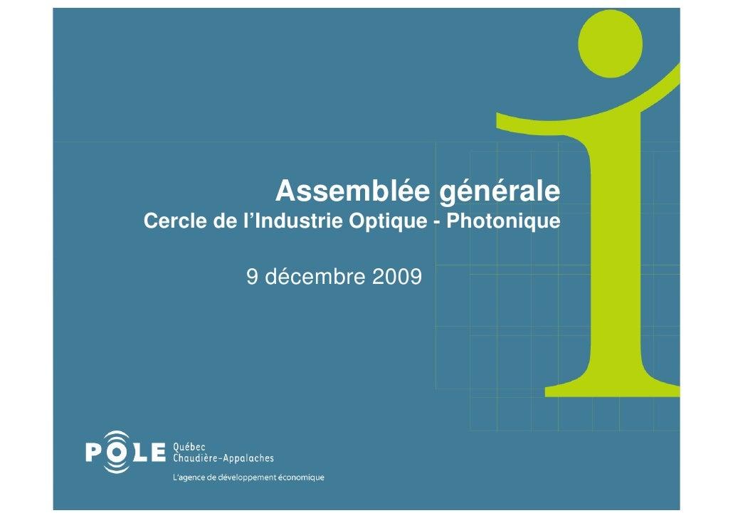 Assemblée générale Cercle de l'Industrie Optique - Photonique            9 décembre 2009
