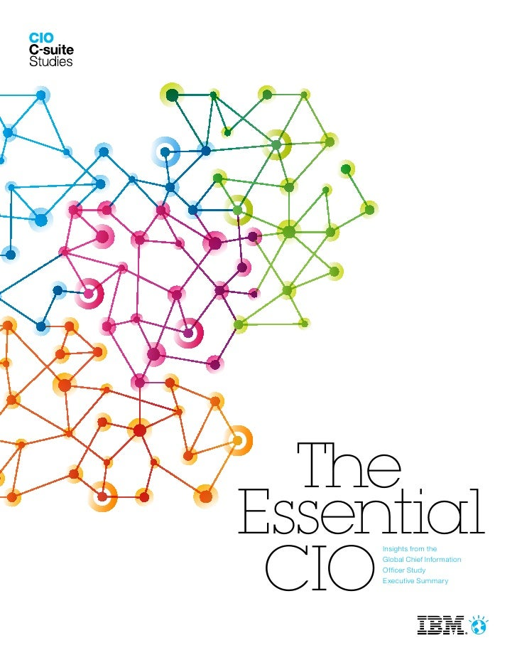 TheEssential CIO     Insights from the     Global Chief Information     Officer Study     Executive Summary