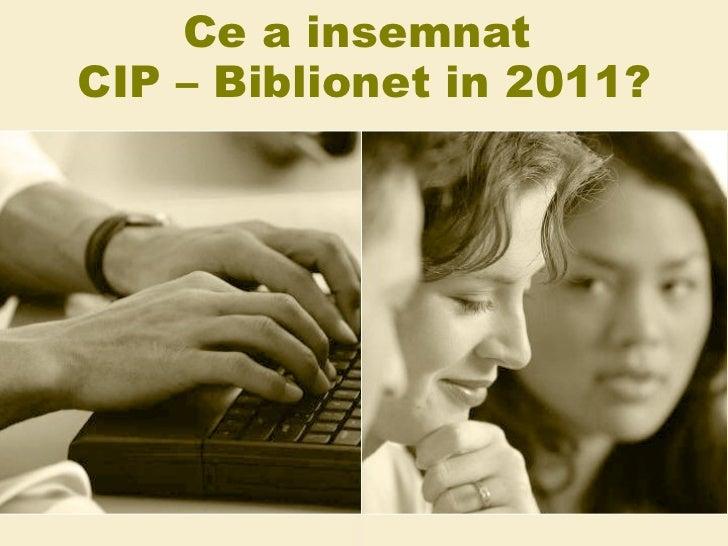 Ce a insemnat  CIP – Biblionet in 2011?