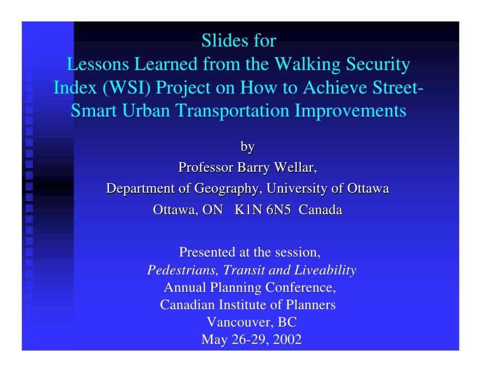 Slides for   Lessons Learned from the Walking Security Index (WSI) Project on How to Achieve Street-   Smart Urban Transpo...