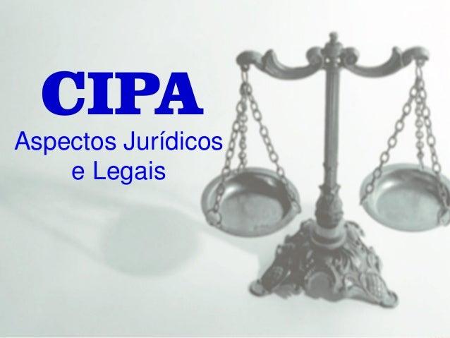 CIPA Aspectos Jurídicos e Legais