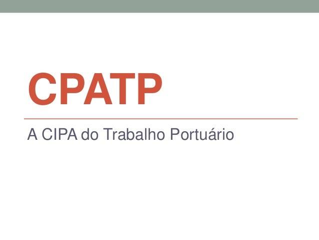 CPATP A CIPA do Trabalho Portuário