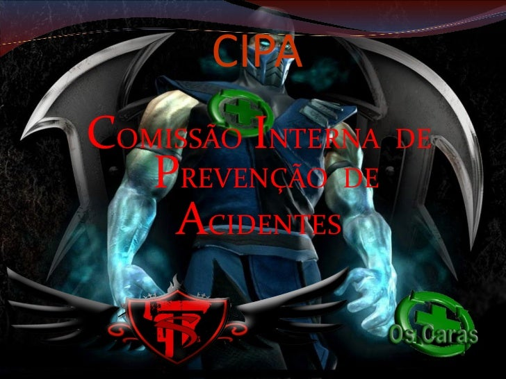 CIPA <ul><li>C OMISSÃO   I NTERNA  DE   P REVENÇÃO  DE </li></ul><ul><li>A CIDENTES </li></ul>