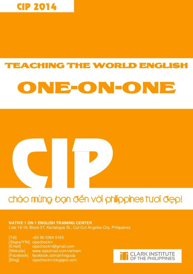 CIP 1 NATIVE 1 ON 1 ENGLISH TRAINING CENTER Lots 18-19, Block 37, Kamatigue St., Cut-Cut Angeles City, Philippines [Tel] +...