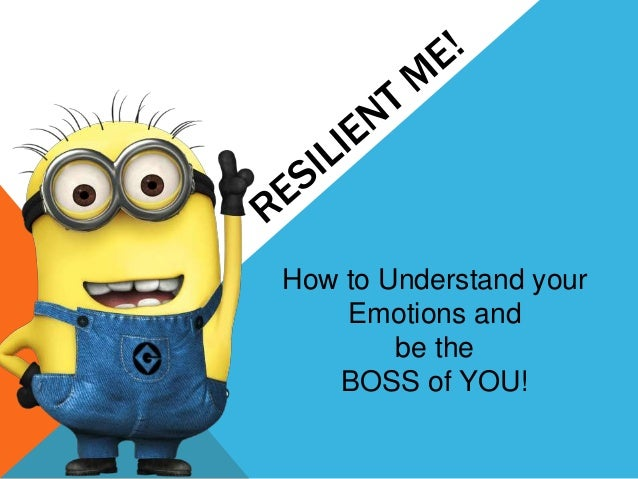 How to Understand your Emotions and be the BOSS of YOU!
