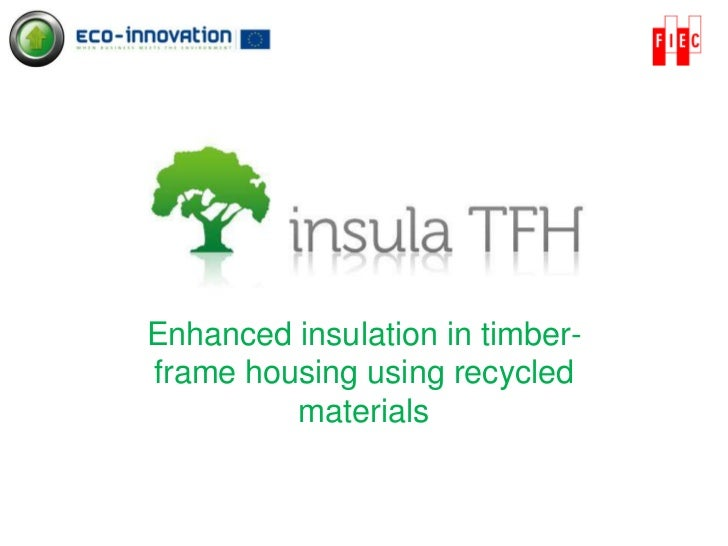 Enhanced insulation in timber-frame housing using recycled materials <br />