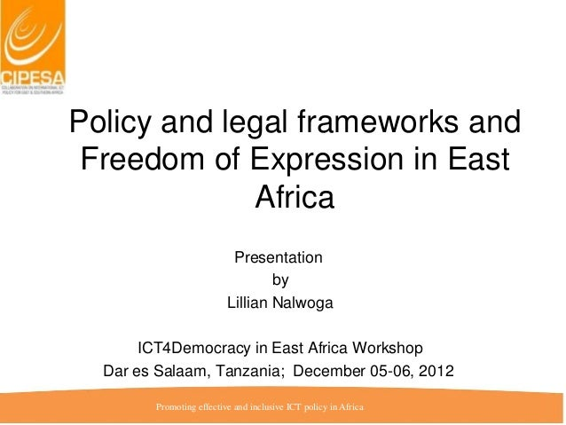 Policy and legal frameworks and Freedom of Expression in East Africa