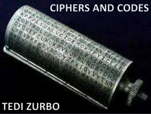 Codes, Ciphers, Encryption and Cryptography • Cryptography is the discipline of using codes and ciphers to encrypt a messa...