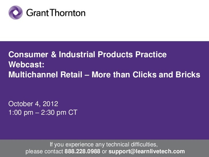 Consumer & Industrial Products Practice       Webcast:       Multichannel Retail – More than Clicks and Bricks       Octob...