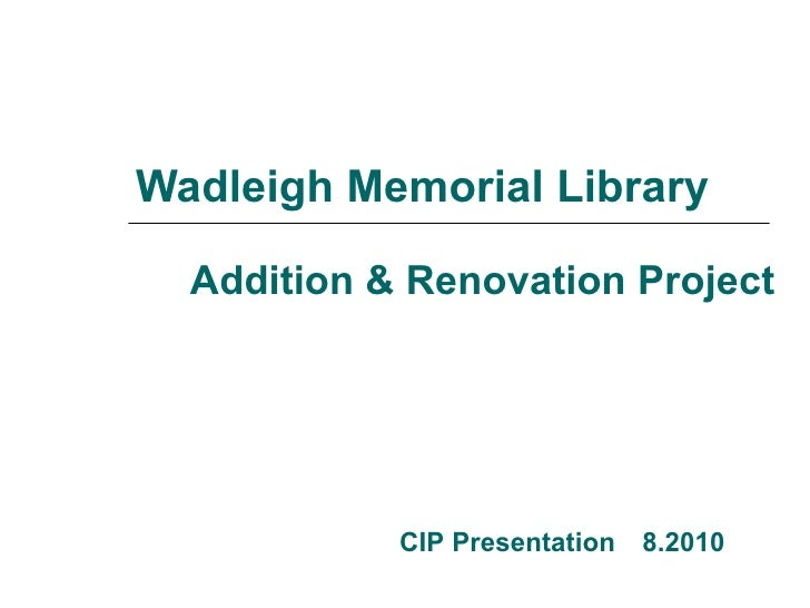 Wadleigh Memorial Library Addition & Renovation Project CIP Presentation 8.2010