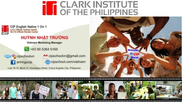 This is CIP  CIP Introduction  Clark Institute of the Philippines(CIP) was founded in 2007 by English language professiona...