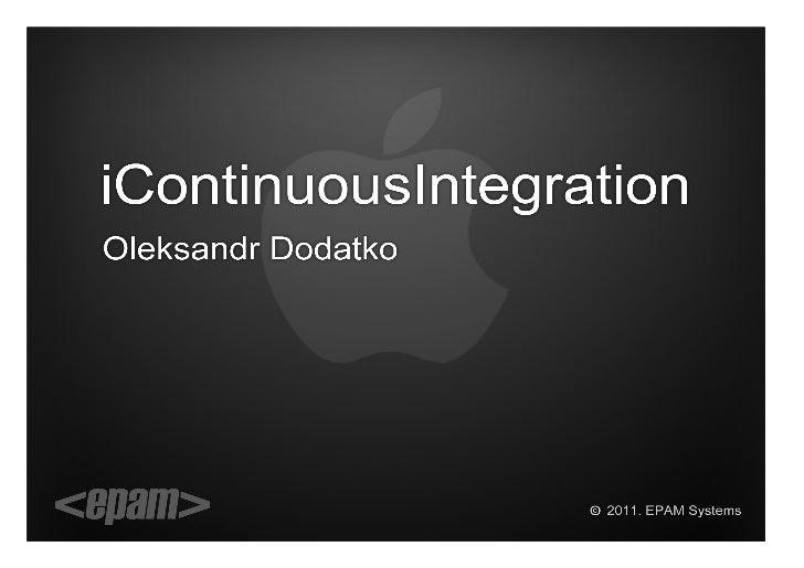 Alexander Dodatko «Continuous integration for iOS applications»