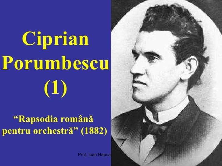 """Ciprian Porumbescu (1) """" Rapsodia română  pentru orchestră"""" (1882)"""