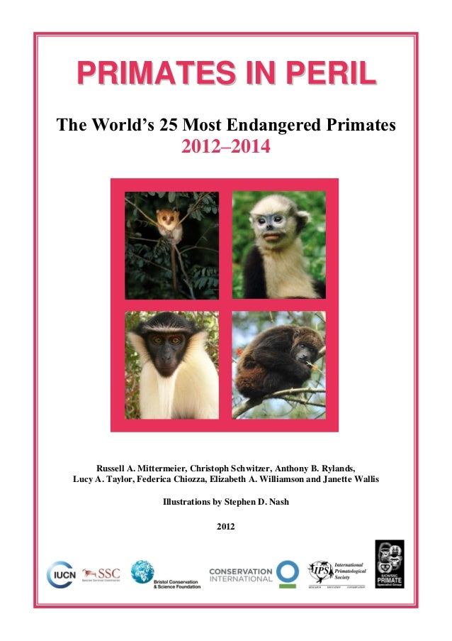 PRIMATES IN PERILThe World's 25 Most Endangered Primates                           2012–2014      Russell A. Mittermeier, ...