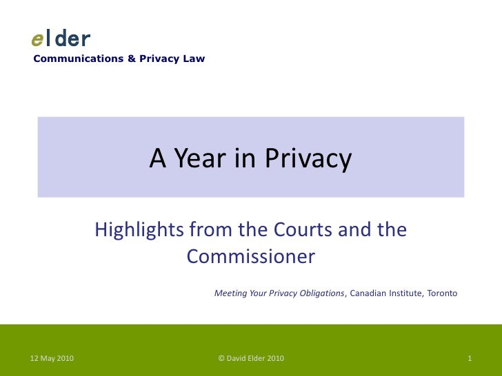 elder Communications & Privacy Law                        A Year in Privacy                Highlights from the Courts and ...
