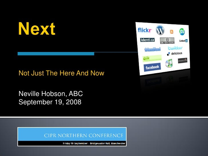 Not Just The Here And Now  Neville Hobson, ABC September 19, 2008