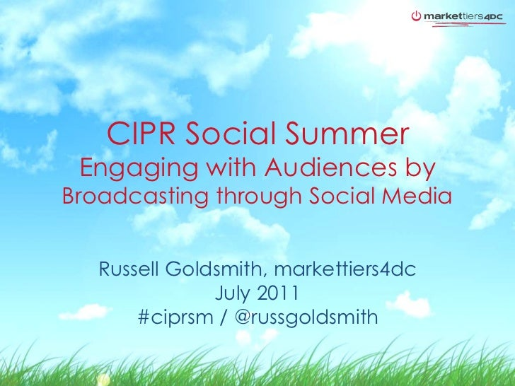 CIPR Social Summer - 'Engaging with your audience by broadcasting through social media'