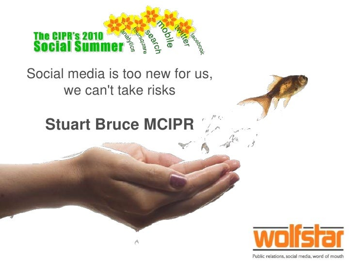 Social media is too new for us,we can't take risksStuart Bruce MCIPR<br />