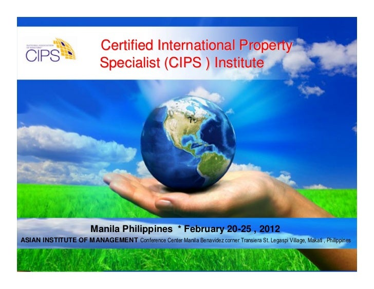 Certified International Property                             Specialist (CIPS ) Institute                          Manila ...