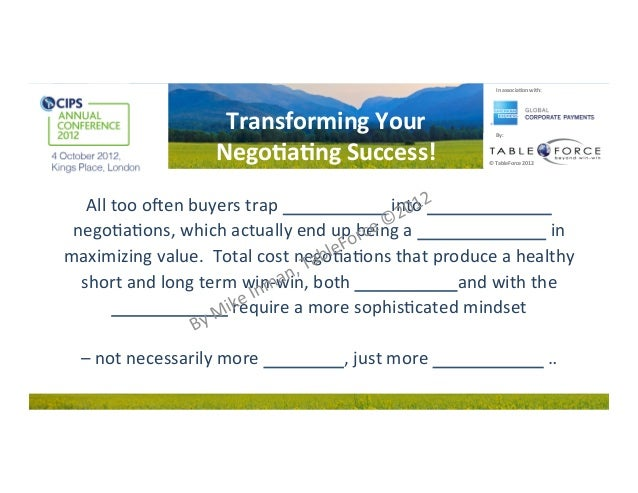 CIPS presentation: Transforming Your Negotiating Success by Mike Inman, TableForce