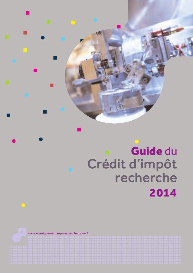 Guide du Crédit d'impôt recherche 2014 www.enseignementsup-recherche.gouv.fr