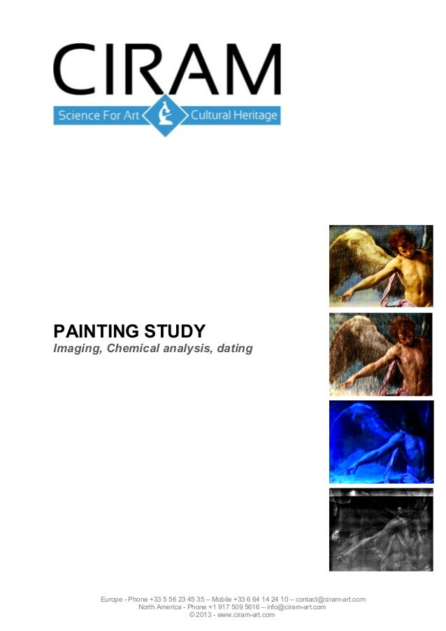 L'ETUDE DE TABLEAUDatation du supportImagerie UV, IR, Radiographie XAnalyse Chimique des pigments  Europe - Phone +33 5 56...