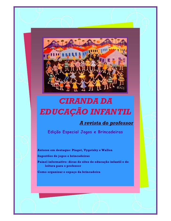 CIRANDA DA EDUCAÇÃO INFANTIL                           A revista do professor      Edição Especial Jogos e BrincadeirasAut...