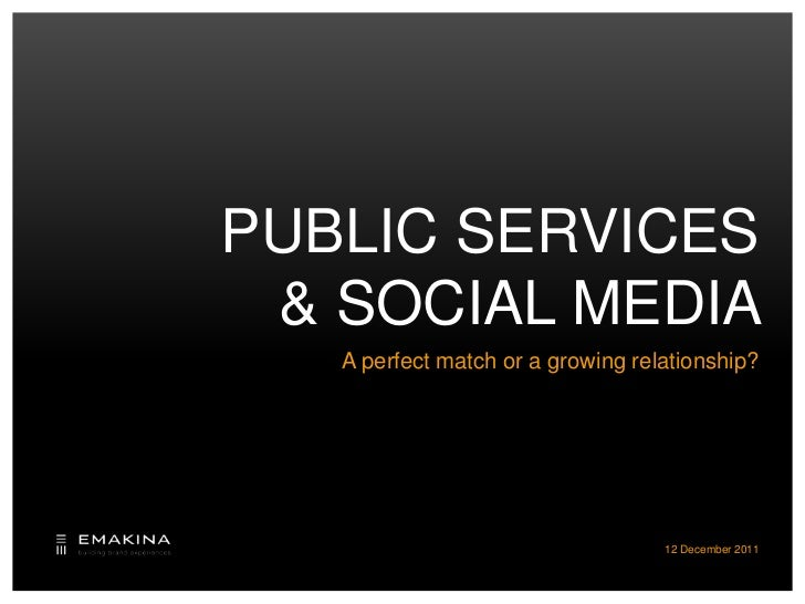 PUBLIC SERVICES & SOCIAL MEDIA   A perfect match or a growing relationship?                                   12 December ...