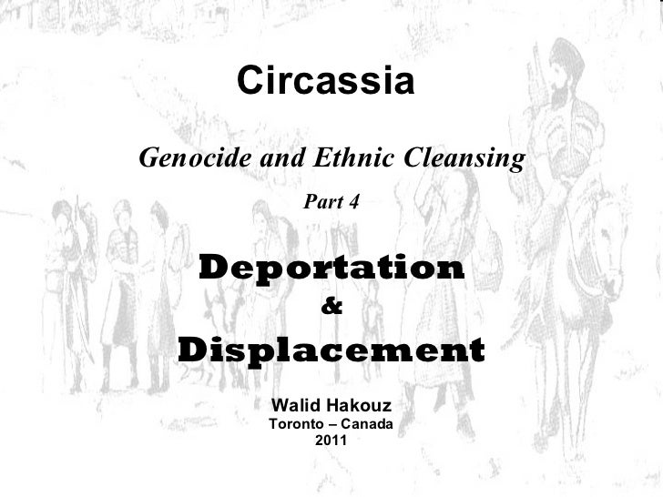 Walid Hakouz Toronto – Canada 2011 Genocide and Ethnic Cleansing Part 4 Circassia Deportation & Displacement
