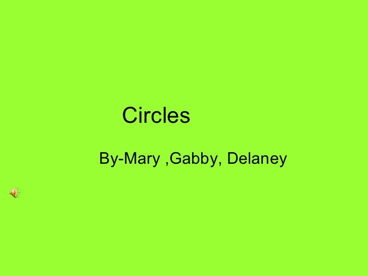 Circles By-Mary ,Gabby, Delaney