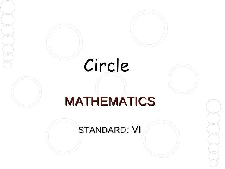 MATHEMATICS STANDARD : VI Circle