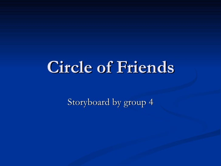 Circle of Friends Storyboard by group 4