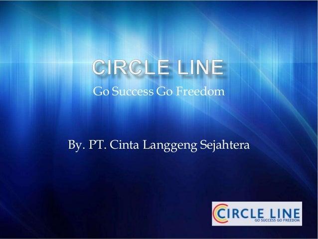 Go Success Go Freedom By. PT. Cinta Langgeng Sejahtera