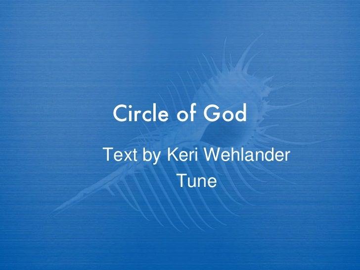 Circle of God Text by Keri Wehlander Tune
