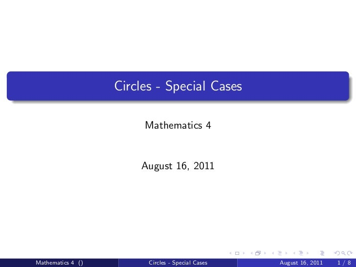 Circles - Special Cases                        Mathematics 4                       August 16, 2011Mathematics 4 ()        ...