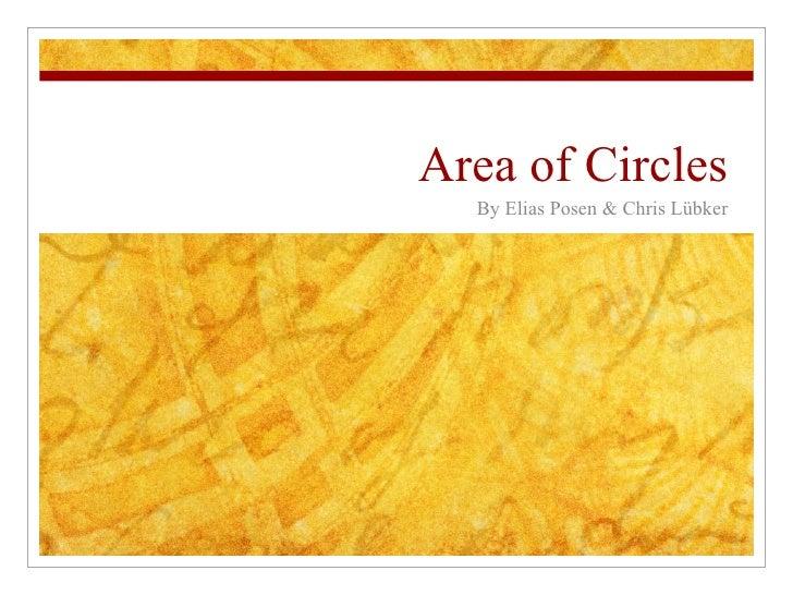 Area of Circles By Elias Posen & Chris Lübker