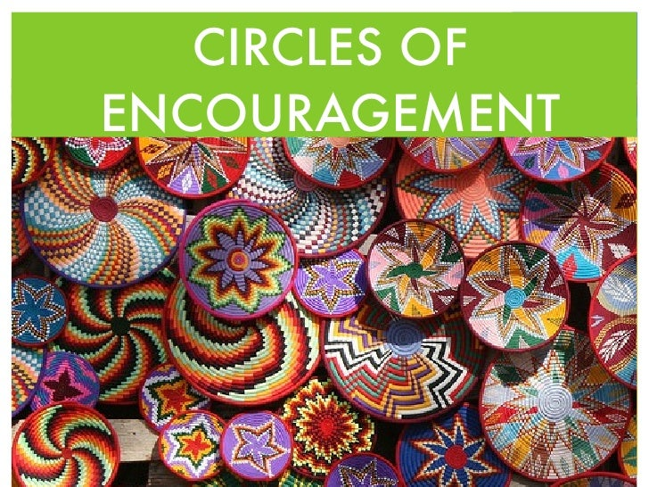 Circles of encouragement.