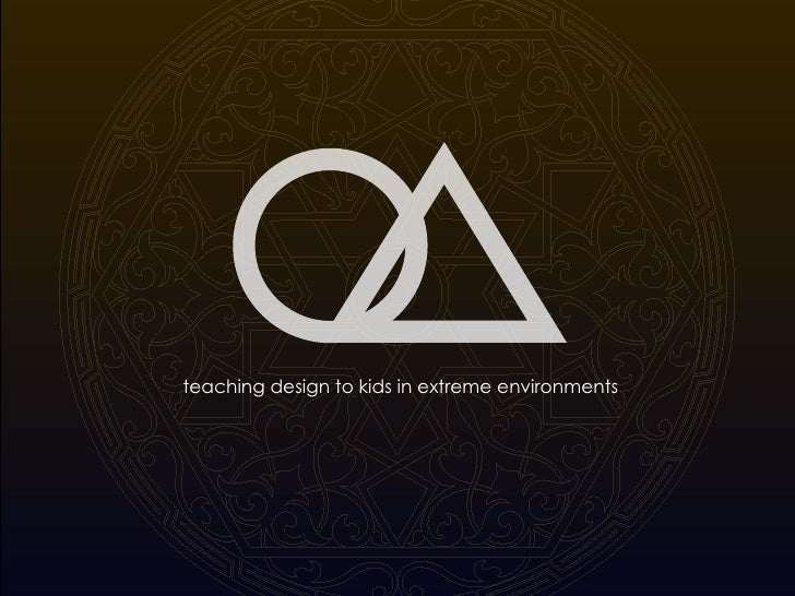 teaching design to kids in extreme environments