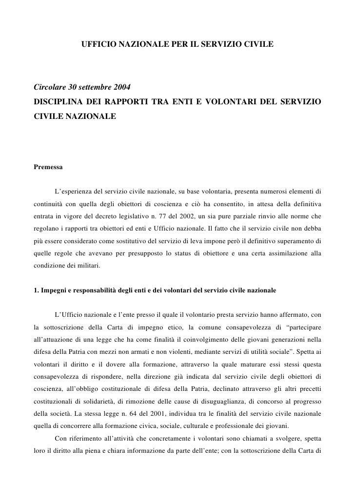 UFFICIO NAZIONALE PER IL SERVIZIO CIVILE     Circolare 30 settembre 2004 DISCIPLINA DEI RAPPORTI TRA ENTI E VOLONTARI DEL ...