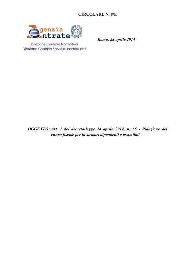 CIRCOLARE N. 8/E Roma, 28 aprile 2014 OGGETTO: Art. 1 del decreto-legge 24 aprile 2014, n. 66 - Riduzione del cuneo fiscal...