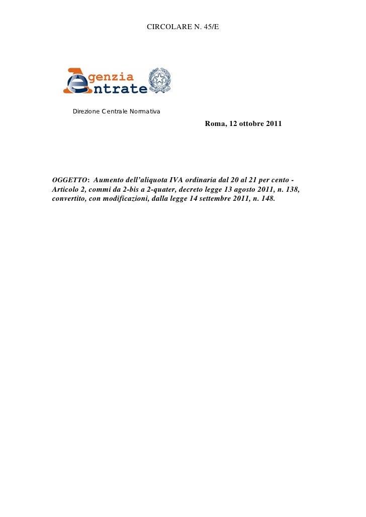 CIRCOLARE N. 45/E      Direzione Centrale Normativa                                              Roma, 12 ottobre 2011OGGE...