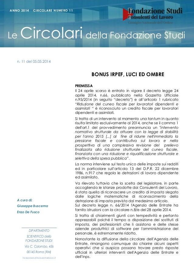 BONUS IRPEF, LUCI ED OMBRE PREMESSA Il 24 aprile scorso è entrato in vigore il decreto legge 24 aprile 2014, n.66, pubblic...