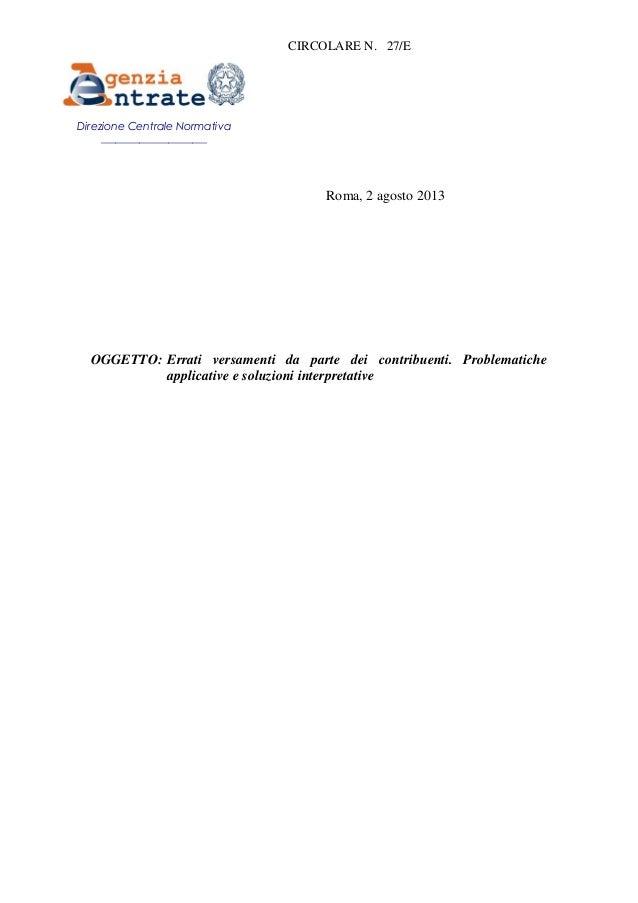 CIRCOLARE N. 27/E Roma, 2 agosto 2013 OGGETTO: Errati versamenti da parte dei contribuenti. Problematiche applicative e so...