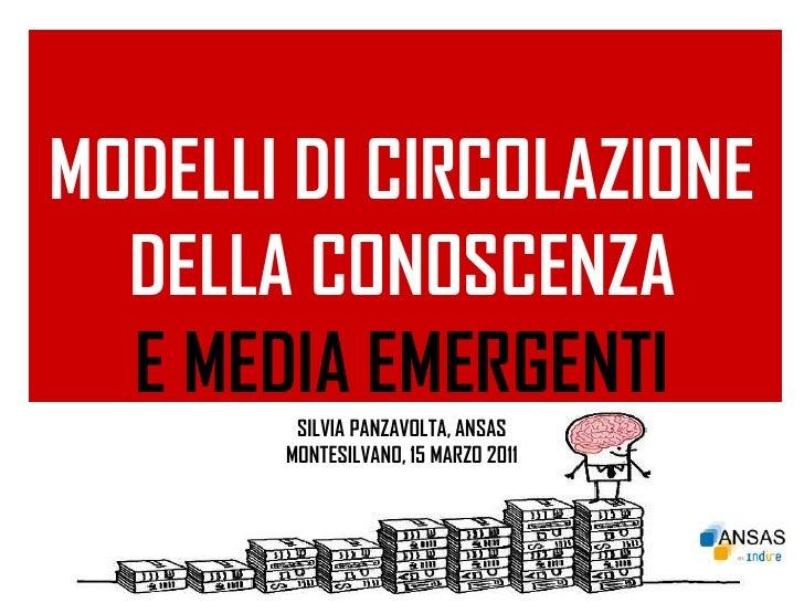 MODELLI DI CIRCOLAZIONE  DELLA CONOSCENZA  E MEDIA EMERGENTI        Documentare    il progetto Classi 2.0         SILVIA P...