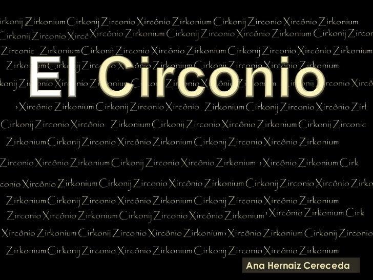 El Circonio<br />Ana Hernaiz Cereceda<br />