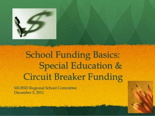 School Funding Basics: Special Education & Circuit Breaker Funding