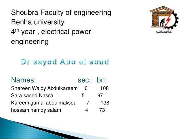 Shoubra Faculty of engineering Benha university 4th year , electrical power engineering  Names:  sec: bn:  Shereen Wajdy A...