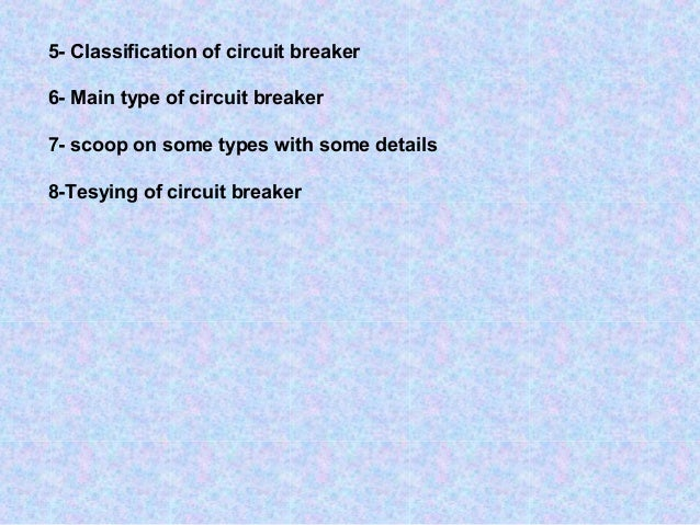 Classification Circuit Breaker 5 Classification of Circuit