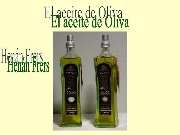 El aceite de Oliva Henán Frers