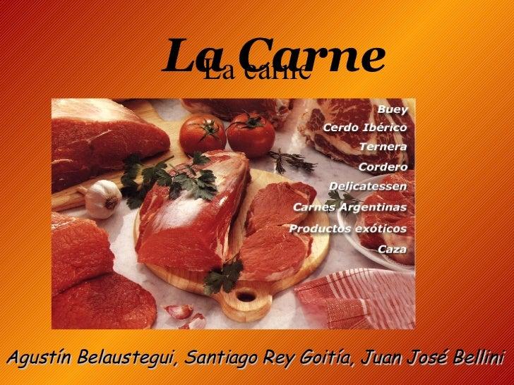 La carne La Carne Agustín Belaustegui, Santiago Rey Goitía, Juan José Bellini
